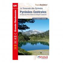 La Traversée des Pyrénées: Pyrénées Centrales - GR10