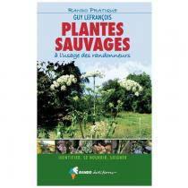 Plantes sauvages à l'usage des randonneurs (Guy Lefrançois)
