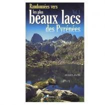 Randonnées vers les plus beaux lacs des Pyrénées - Volume 1
