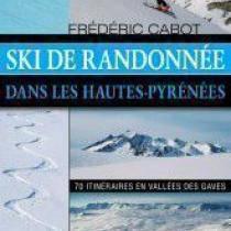 Ski de Randonnée dans les Hautes Pyrénées Vol. 1