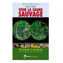 Voir la faune sauvage (Danièle Boone)
