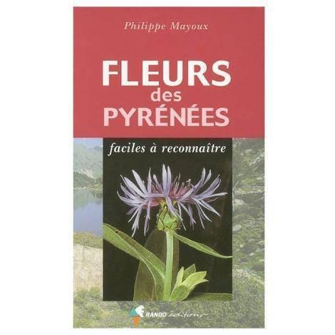 Fleurs des Pyrénées faciles à reconnaître (Philippe Mayoux)