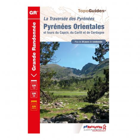 La Traversée des Pyrénées: Pyrénées Orientales - GR10