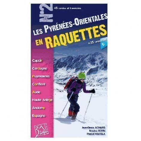 Les Pyrénées Orientales en Raquettes