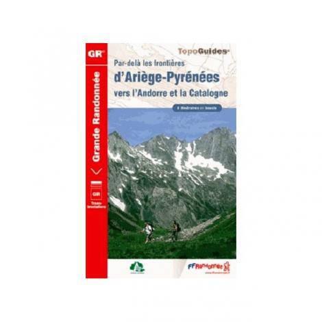 Par-dela les Frontieres d'Ariege-Pyrenees vers l'Andorre et la Catalogne